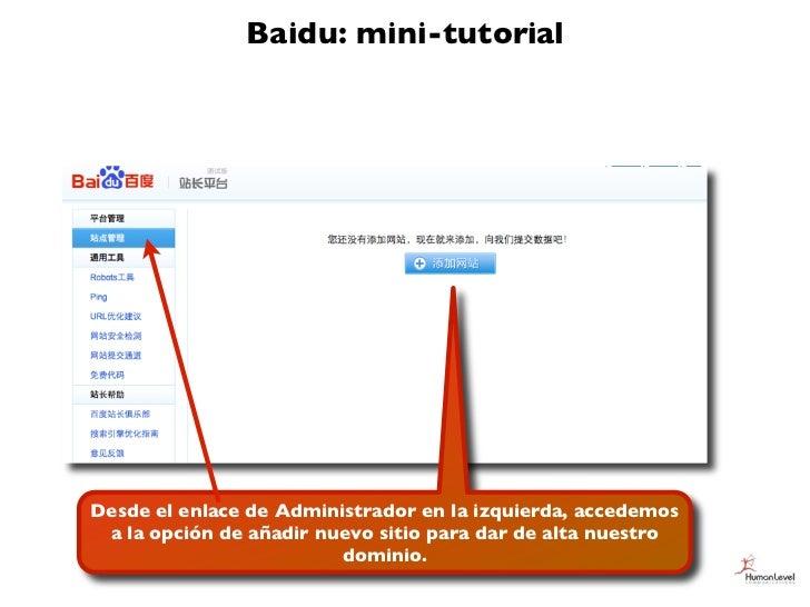 Baidu: mini-tutorialDesde el enlace de Administrador en la izquierda, accedemos a la opción de añadir nuevo sitio para dar...
