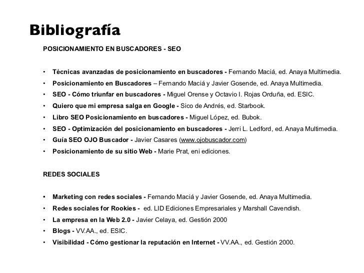 Bibliografía POSICIONAMIENTO EN BUSCADORES - SEO •   Técnicas avanzadas de posicionamiento en buscadores - Fernando Maciá,...