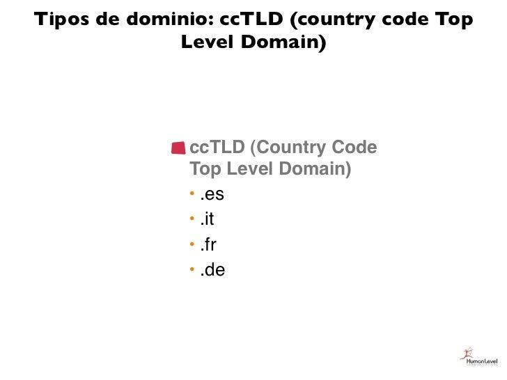 Tipos de dominio: ccTLD (country code Top             Level Domain)              ccTLD (Country Code              Top Leve...