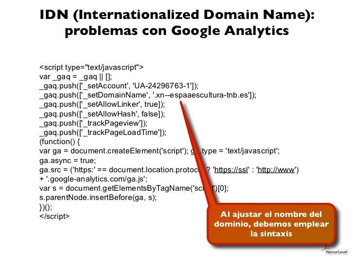 "IDN (Internationalized Domain Name):   problemas con Google Analytics<script type=""text/javascript"">var _gaq = _gaq    [];..."