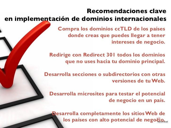 Recomendaciones claveen implementación de dominios internacionales                Compra los dominios ccTLD de los países ...
