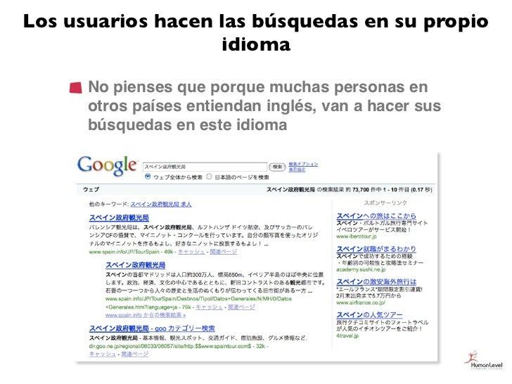 Los usuarios hacen las búsquedas en su propio                   idioma      No pienses que porque muchas personas en      ...