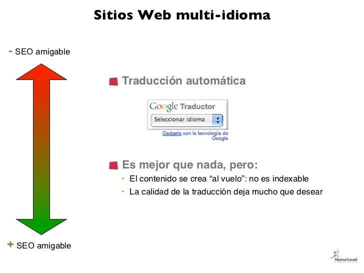 Sitios Web multi-idioma- SEO amigable                    Traducción automática                    Es mejor que nada, pero:...