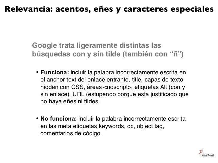 Relevancia: acentos, eñes y caracteres especiales      Google trata ligeramente distintas las      búsquedas con y sin til...