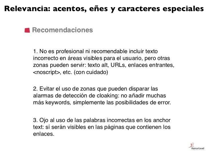 Relevancia: acentos, eñes y caracteres especiales      Recomendaciones       1. No es profesional ni recomendable incluir ...