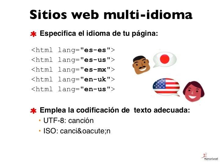 """Sitios web multi-idioma Especifica el idioma de tu página:<html   lang=""""es-es""""><html   lang=""""es-us""""><html   lang=""""es-mx""""><h..."""