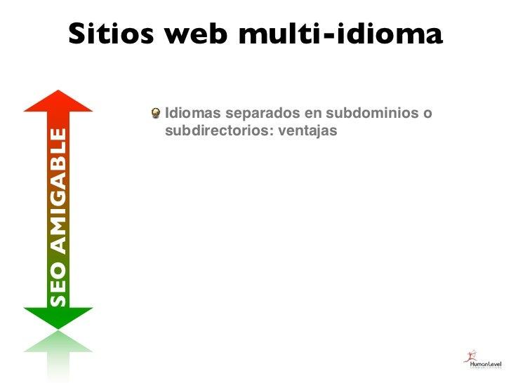 Sitios web multi-idioma               Idiomas separados en subdominios o               subdirectorios: ventajasSEO AMIGABLE