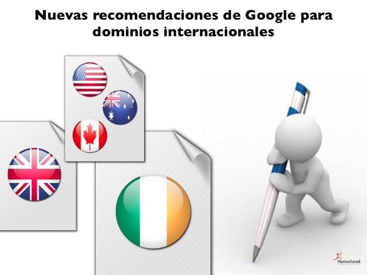 Nuevas recomendaciones de Google para       dominios internacionales