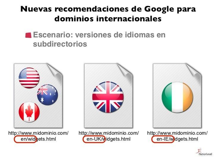 Nuevas recomendaciones de Google para           dominios internacionales          Escenario: versiones de idiomas en      ...