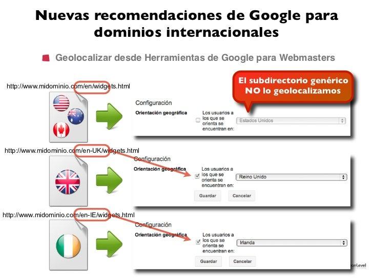 Nuevas recomendaciones de Google para                 dominios internacionales                 Geolocalizar desde Herramie...