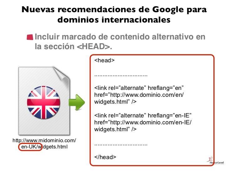 Nuevas recomendaciones de Google para          dominios internacionales        Incluir marcado de contenido alternativo en...