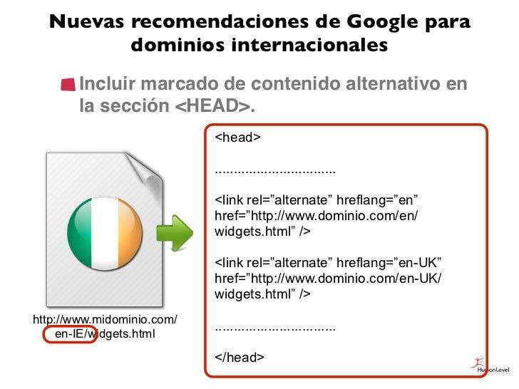 Nuevas recomendaciones de Google para         dominios internacionales        Incluir marcado de contenido alternativo en ...