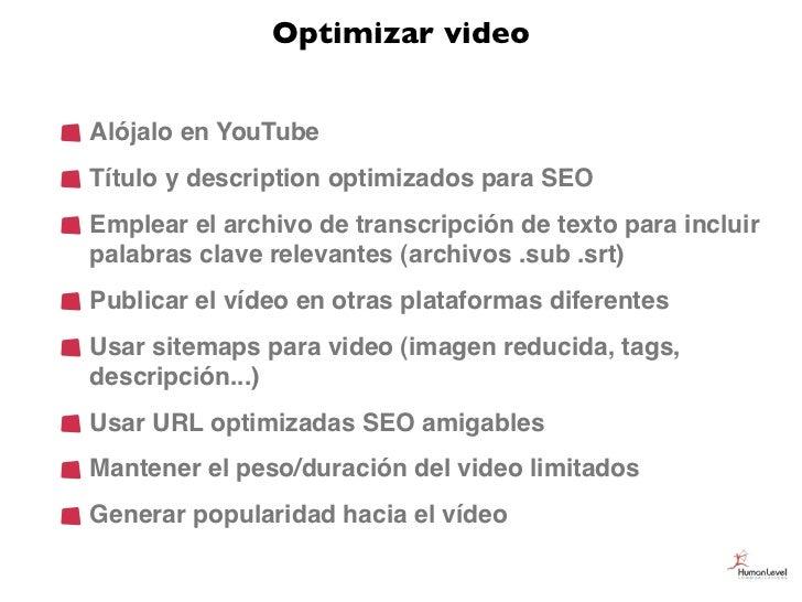 Optimizar videoAlójalo en YouTubeTítulo y description optimizados para SEOEmplear el archivo de transcripción de texto par...