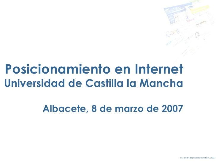 Posicionamiento en Internet Universidad de Castilla la Mancha Albacete,  8 de marzo de 2007