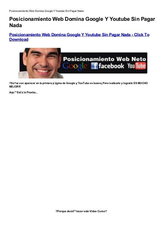 Posicionamiento Web Domina Google Y Youtube Sin Pagar NadaPosicionamiento Web Domina Google Y Youtube Sin PagarNadaPosicio...