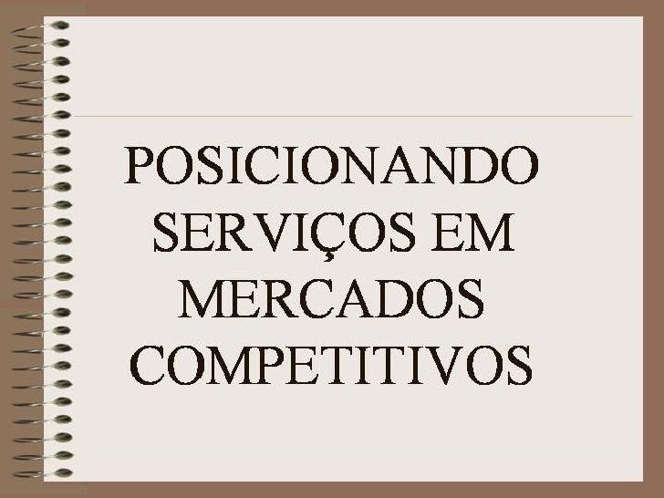Posicionando ServiçOs Em Mercados Competitivos