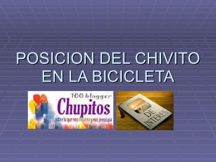 POSICION DEL CHIVITO EN LA BICICLETA