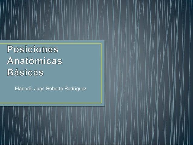Elaboró: Juan Roberto Rodríguez