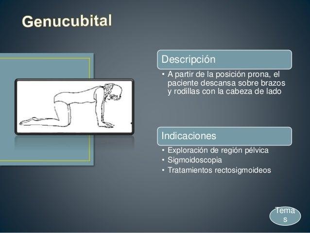Descripción • A partir de la posición prona, el paciente descansa sobre brazos y rodillas con la cabeza de lado Indicacion...