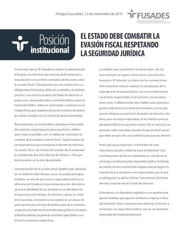 Posición institucional Es necesario que en El Salvador se mejore la administración tributaria y la eficiencia del sistema ...