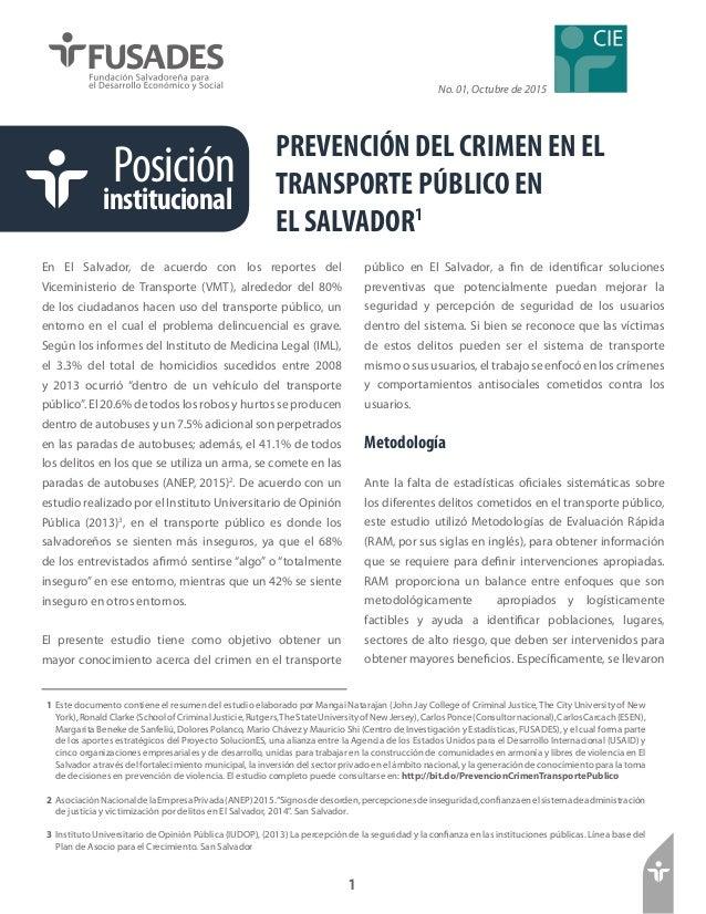 Posición institucional No. 01, Octubre de 2015 PREVENCIÓN DEL CRIMEN EN EL TRANSPORTE PÚBLICO EN EL SALVADOR1 En El Salvad...