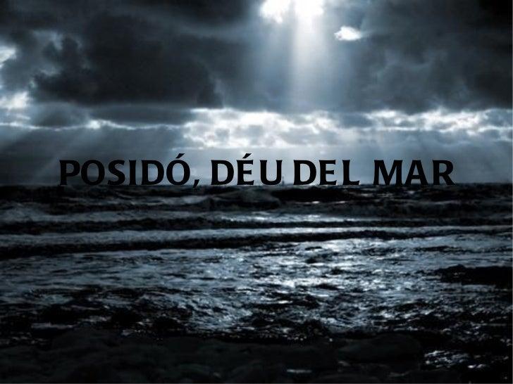 POSIDÓ, DÉU DEL MAR