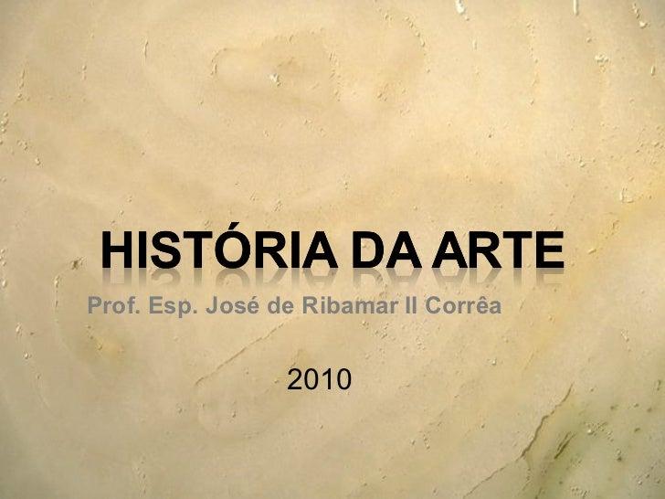 <ul><li>2010 </li></ul>Prof. Esp. José de Ribamar II Corrêa