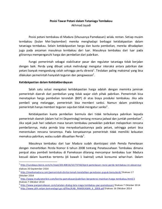 Posisi Tawar Petani dalam Tataniaga Tembakau Akhmad Jayadi Posisi petani tembakau di Madura (khususnya Pamekasan) selalu r...