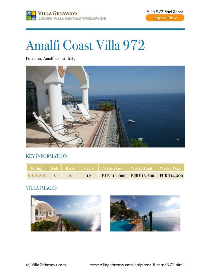Villa 972 Fact SheetAmalfi Coast Villa 972Positano, Amalfi Coast, ItalyKEY INFORMATION:   Rating     Beds     Baths    Sle...