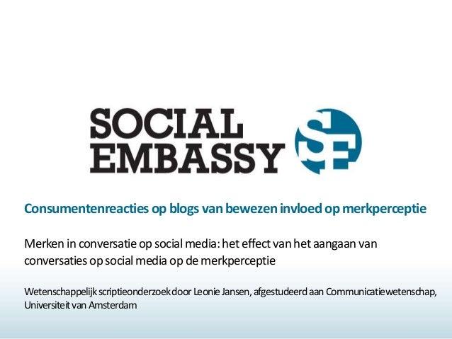 Consumentenreactiesopblogsvanbewezeninvloedopmerkperceptie Merkeninconversatieopsocialmedia:heteffectvanhetaangaanvan conv...