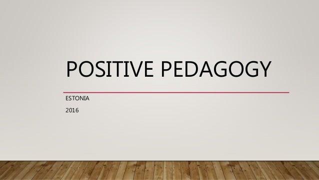 POSITIVE PEDAGOGY ESTONIA 2016