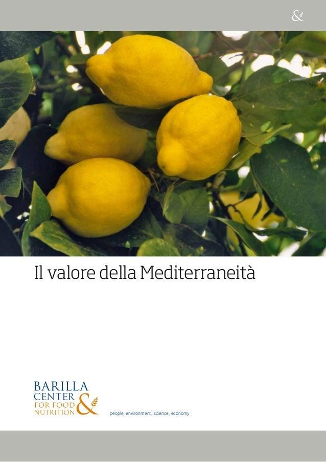 Il valore della Mediterraneità people, environment, science, economy Contatti Barilla Center for Food & Nutrition Via Mant...