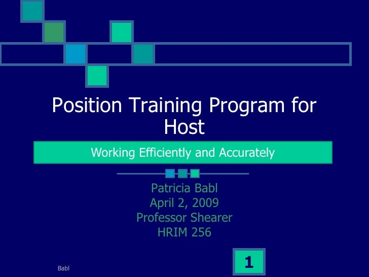 Position Training Program for              Host        Working Efficiently and Accurately                    Patricia Babl...