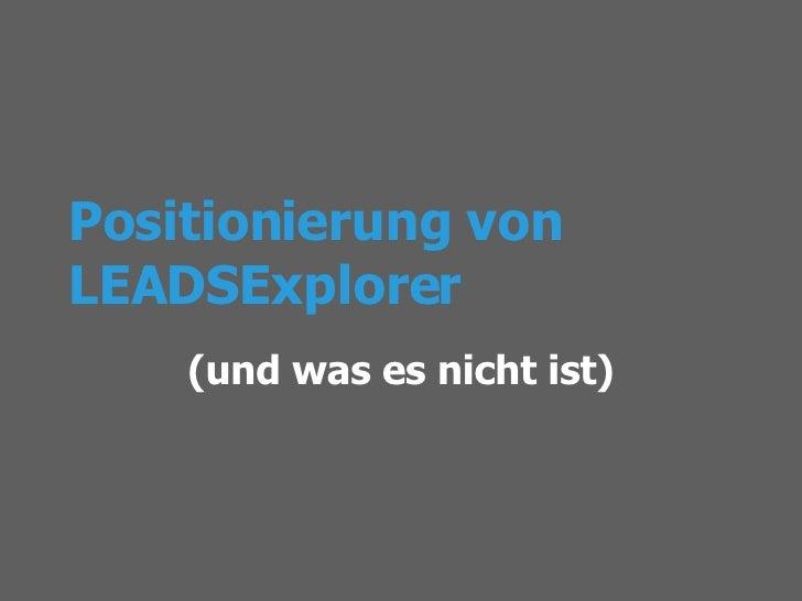 Positionierung  von LEADSExplorer (und was es nicht ist)