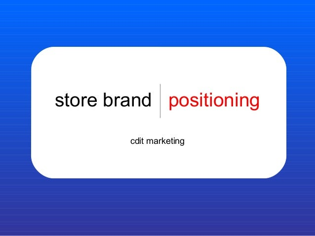 store brand positioning cdit marketing