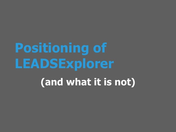 Positioning of LEADSExplorer (and what it is not)