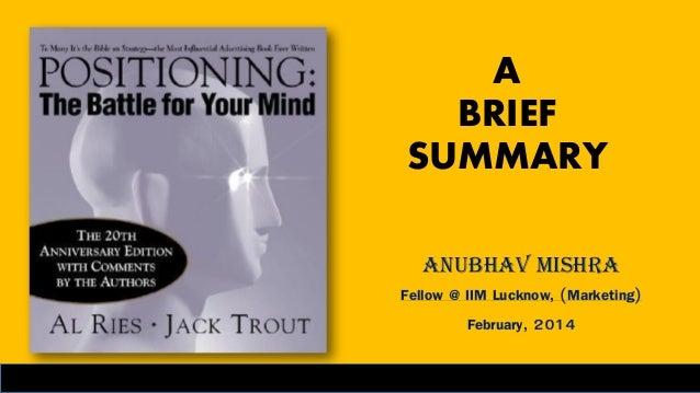 A BRIEF SUMMARY Anubhav Mishra Fellow @ IIM Lucknow, (Marketing) February, 2014