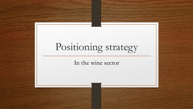 Positioning strategy In the wine sector