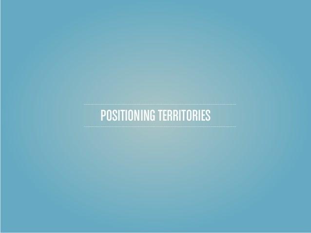 POSITIONING TERRITORIES
