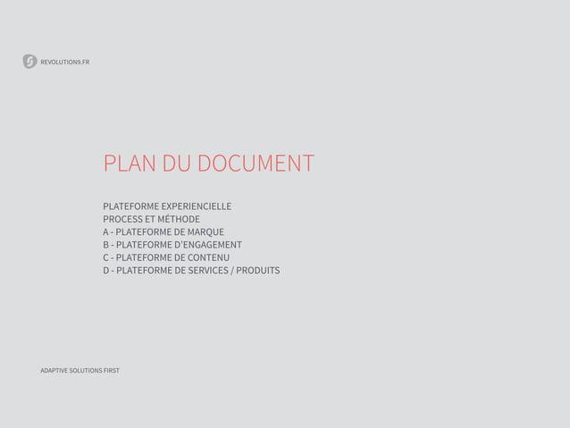 REVOLUTION9.FR PLAN DU DOCUMENT PLATEFORME EXPERIENCIELLE PROCESS ET MÉTHODE A - PLATEFORME DE MARQUE B - PLATEFORME D'ENG...