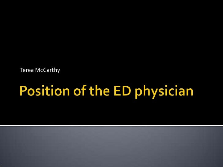 Position of the ED physician<br />Terea McCarthy<br />
