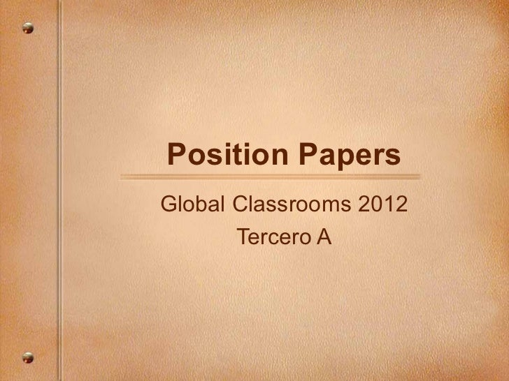 Position Papers Global Classrooms 2012 Tercero A