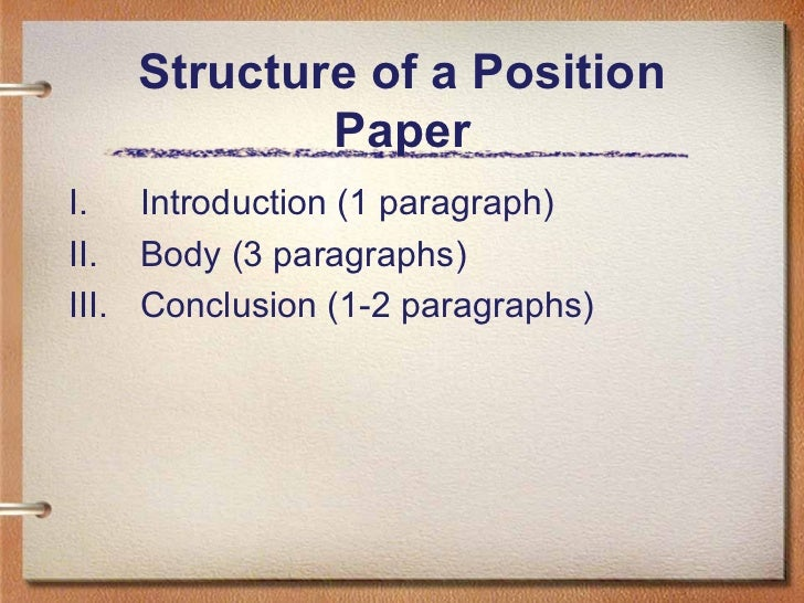 Position paper 6 structure of a position paper maxwellsz
