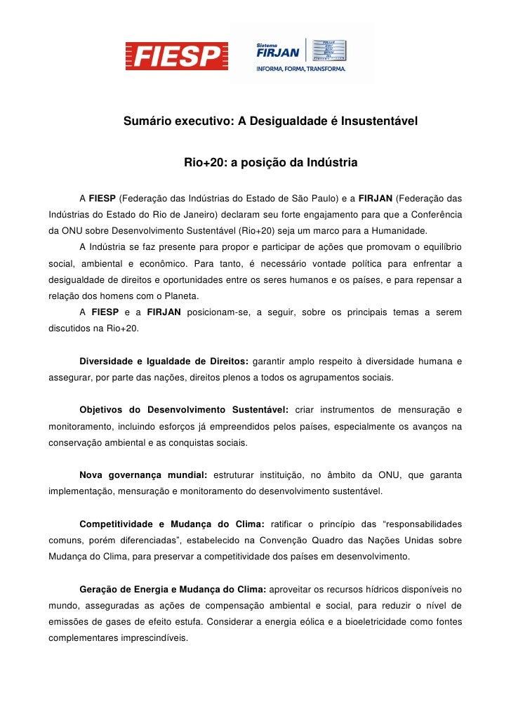 Sumário executivo: A Desigualdade é Insustentável                               Rio+20: a posição da Indústria       A FIE...