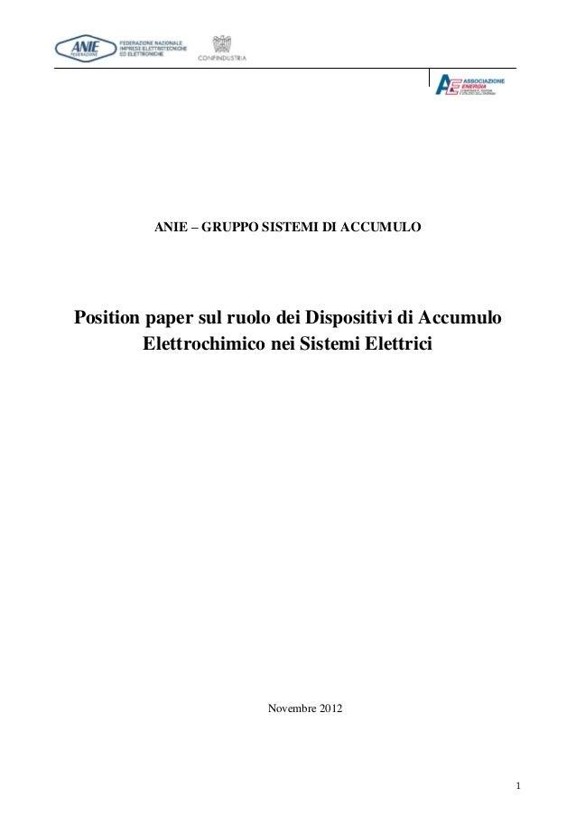 1 ANIE – GRUPPO SISTEMI DI ACCUMULO Position paper sul ruolo dei Dispositivi di Accumulo Elettrochimico nei Sistemi Elettr...