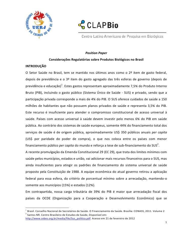Position Paper                  Considerações Regulatórias sobre Produtos Biológicos no BrasilINTRODUÇÃOO Setor Saúde no B...