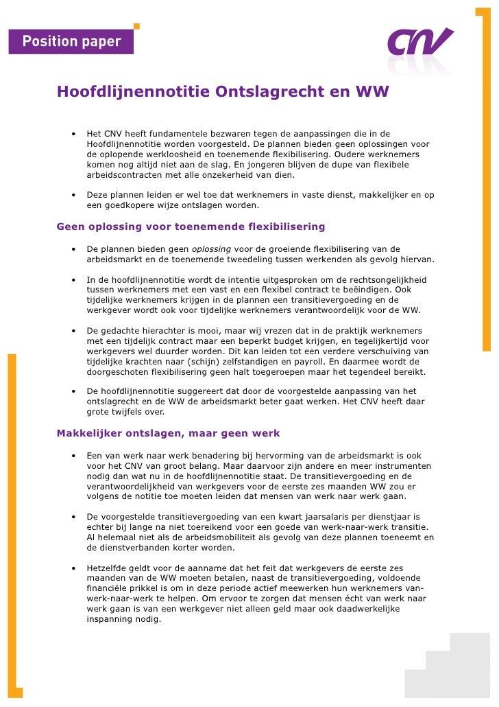 Hoofdlijnennotitie Ontslagrecht en WW  •   Het CNV heeft fundamentele bezwaren tegen de aanpassingen die in de      Hoofdl...
