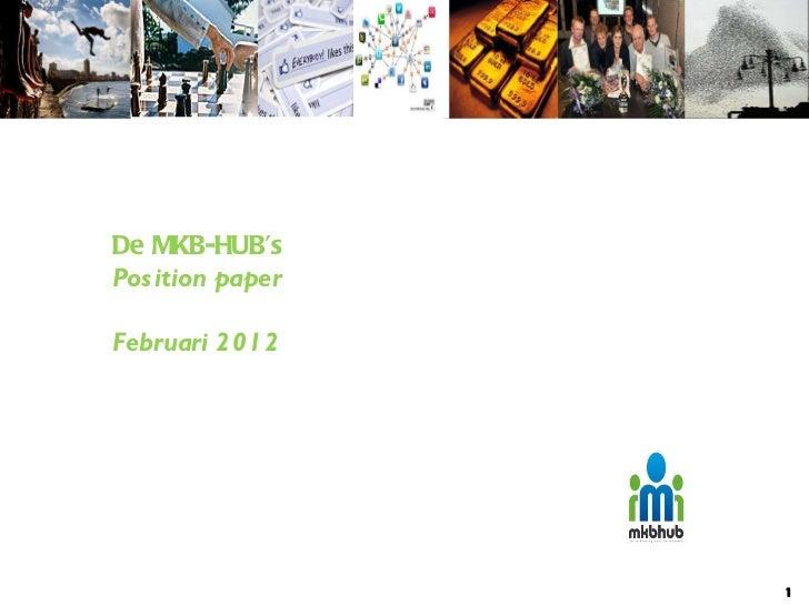 De MKB-HUB's Position paper  Februari 2012 1