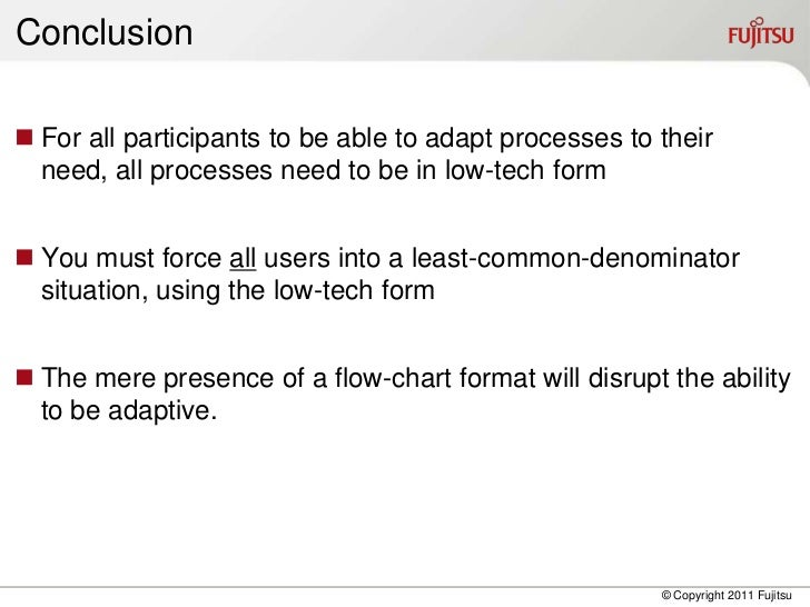 Conclusion For all participants to be able to adapt processes to their  need, all processes need to be in low-tech form ...