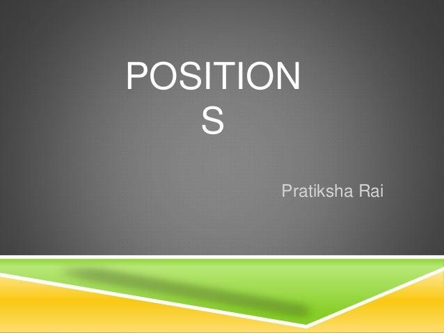 POSITION S Pratiksha Rai